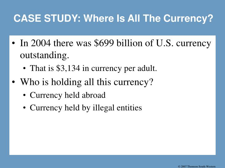 CASE STUDY: Where Is All The Currency?