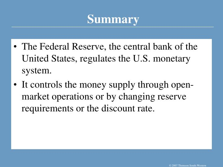 The Federal Reserve, the central bank of the United States, regulates the U.S. monetary system.