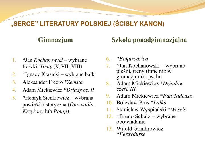 """SERCE"" LITERATURY POLSKIEJ (ŚCISŁY KANON)"