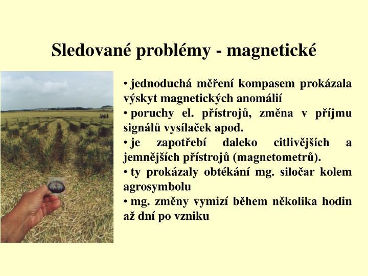 Sledované problémy- magnetické