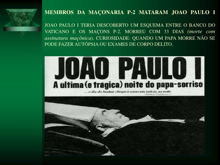 MEMBROS DA MAONARIA P-2 MATARAM JOAO PAULO I