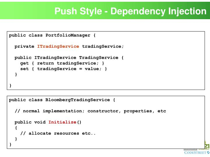 Push Style - Dependency Injection