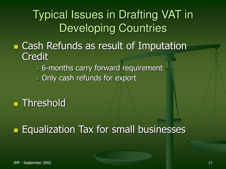 Typical Issues in Drafting VAT in Developing Countries