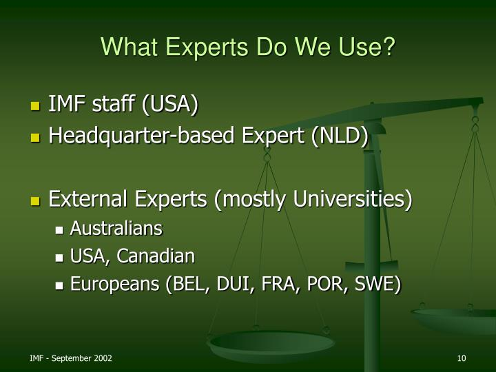 What Experts Do We Use?