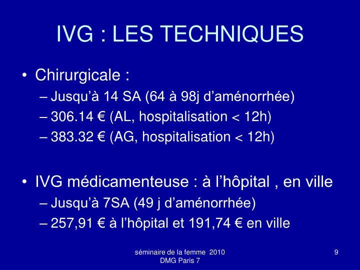 IVG : LES TECHNIQUES