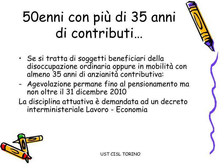 50enni con più di 35 anni di contributi…
