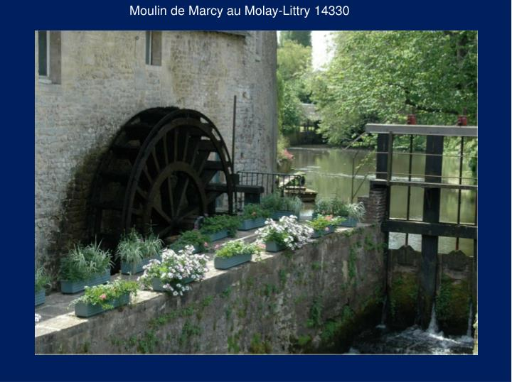 Moulin de Marcy au Molay-Littry 14330