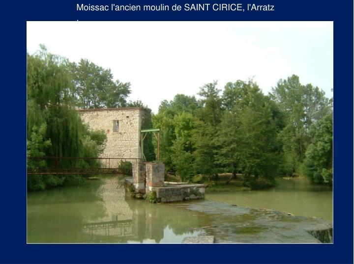 Moissac l'ancien moulin de SAINT CIRICE, l'Arratz