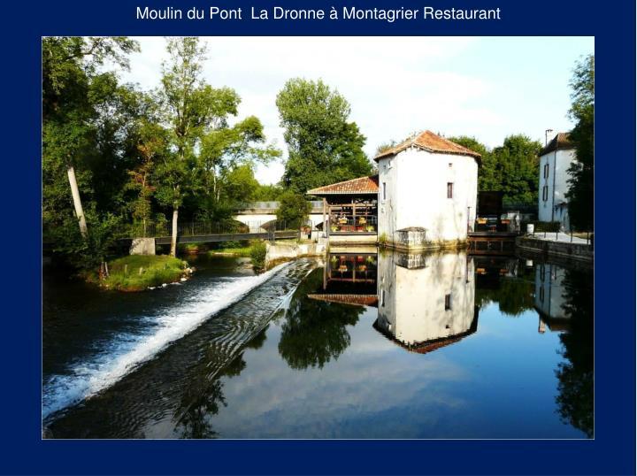 Moulin du Pont  La Dronne à Montagrier Restaurant