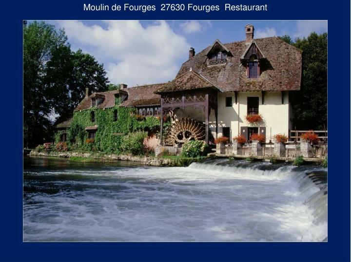 Moulin de Fourges  27630 Fourges  Restaurant