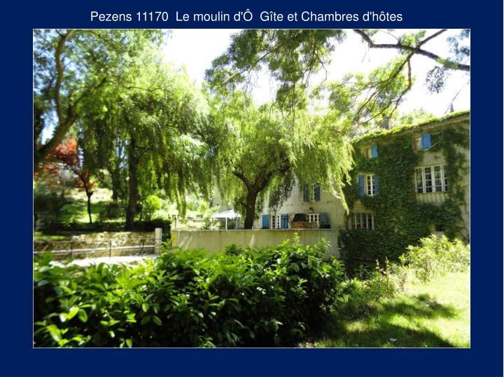 Pezens 11170  Le moulin d'Ô