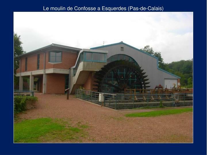 Le moulin de Confosse a Esquerdes (Pas-de-Calais)