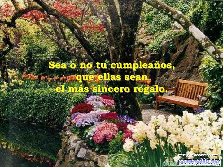 Sea o no tu cumpleaños,