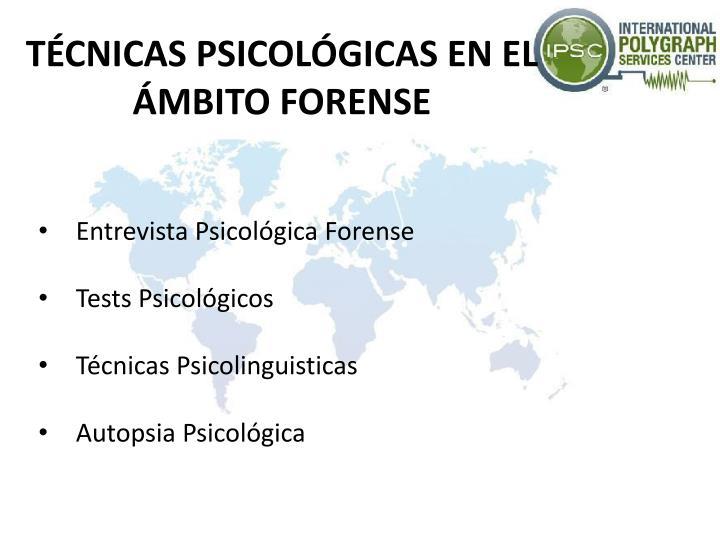 TÉCNICAS PSICOLÓGICAS EN EL ÁMBITO FORENSE