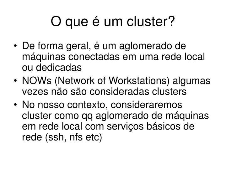 O que é um cluster?