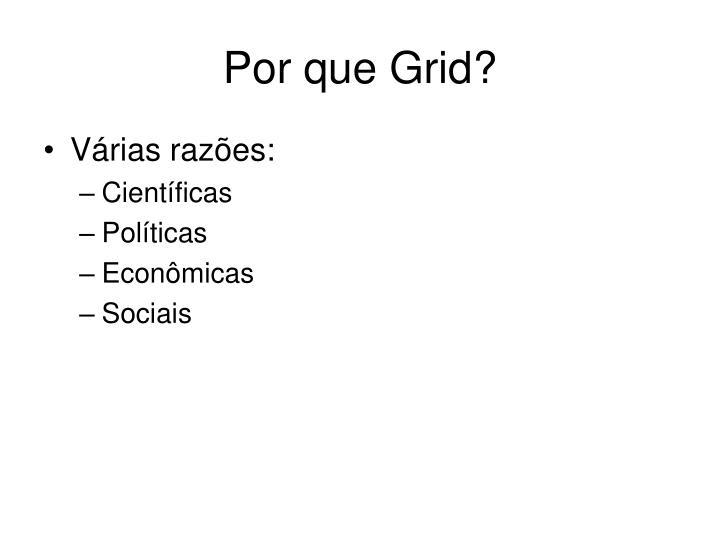 Por que Grid?