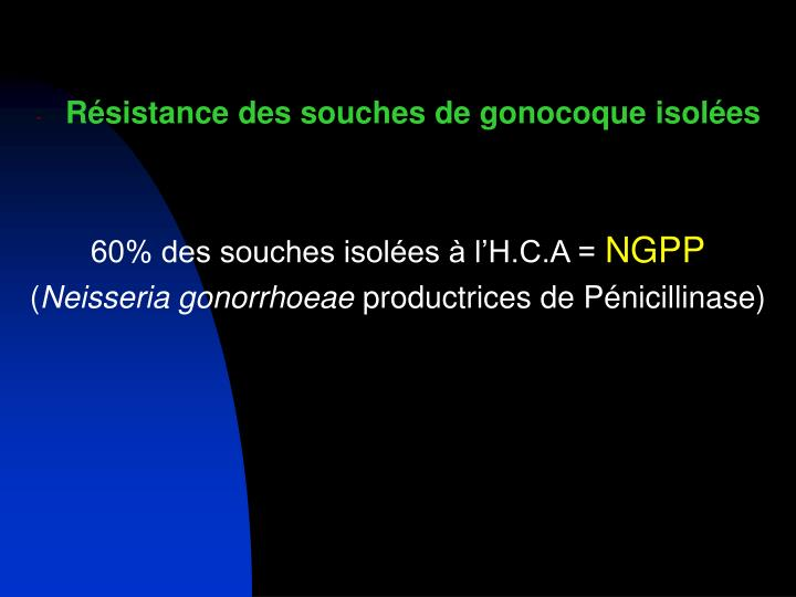 Résistance des souches de gonocoque isolées