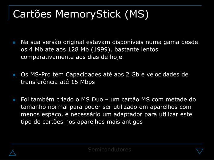 Cartões MemoryStick (MS)