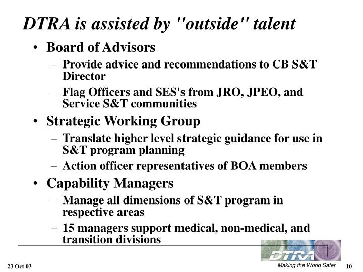 "DTRA is assisted by ""outside"" talent"