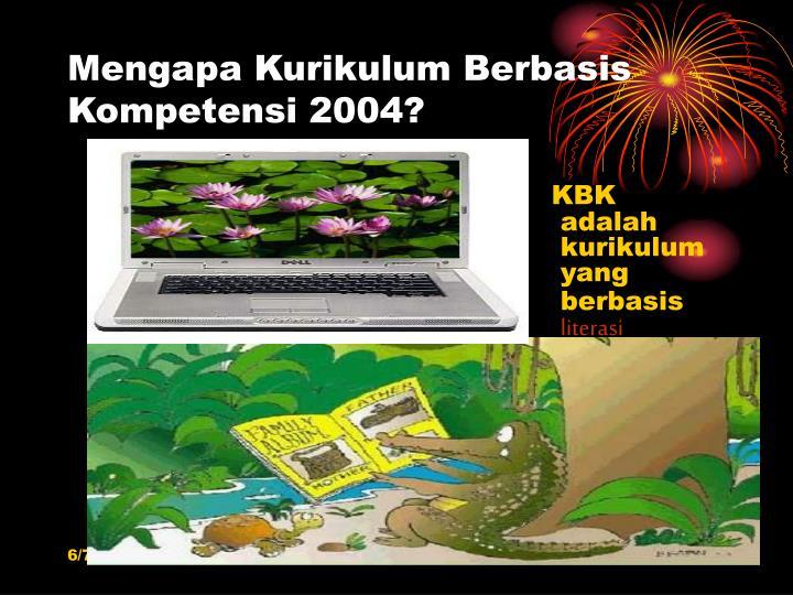 Mengapa Kurikulum Berbasis Kompetensi 2004?