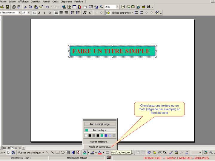 Choisissez une texture ou un motif (dégradé par exemple) en