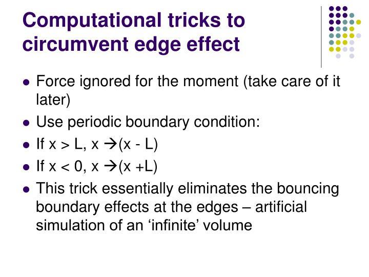 Computational tricks to circumvent edge effect