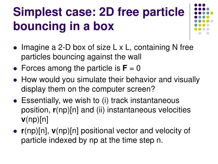 Simplest case: 2D free particle bouncing in a box