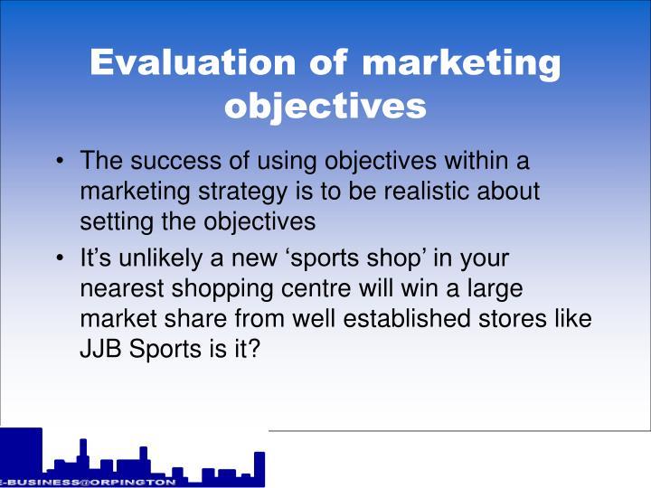 Evaluation of marketing objectives