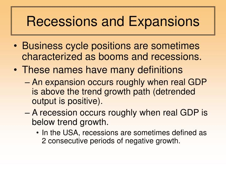 Recessions and Expansions