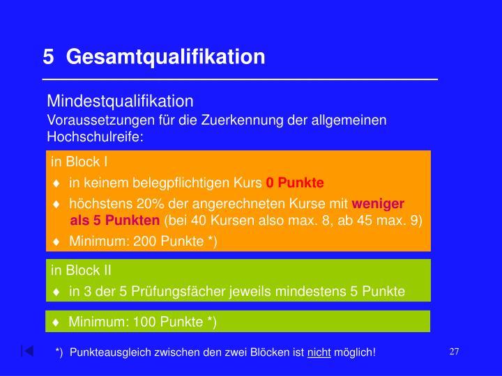 5  Gesamtqualifikation