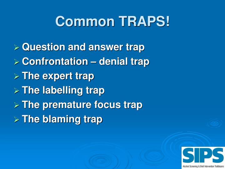 Common TRAPS!
