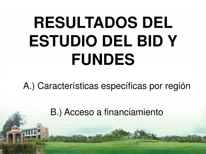 RESULTADOS DEL ESTUDIO DEL BID Y FUNDES