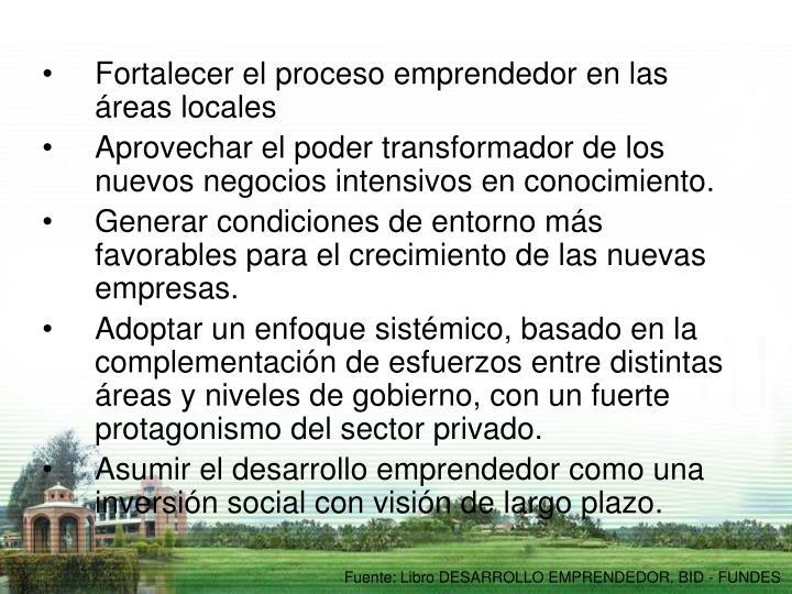 Fortalecer el proceso emprendedor en las áreas locales