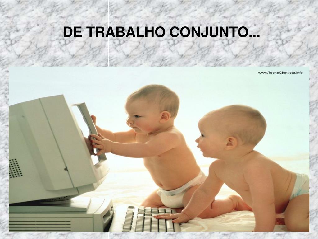 DE TRABALHO CONJUNTO...