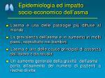 epidemiologia ed impatto socio economico dell asma