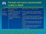 farmaci anti asma raccomandati livello 3 adulti