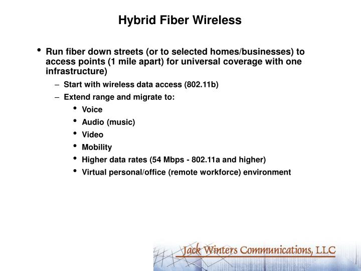 Hybrid Fiber Wireless