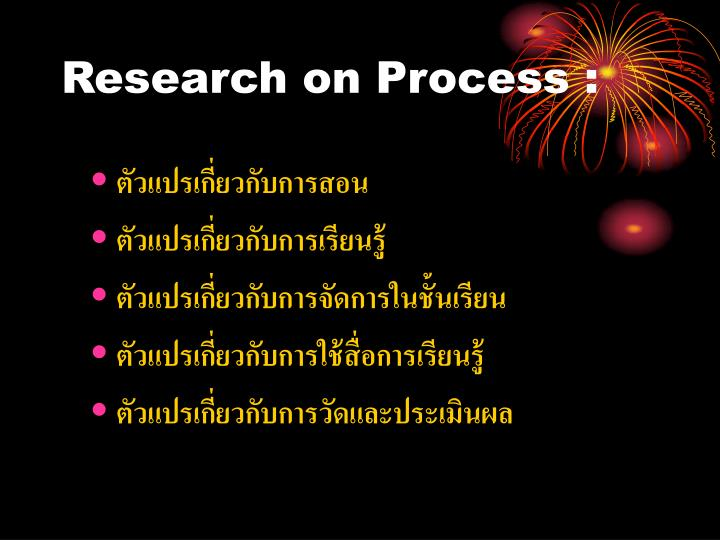 Research on Process :