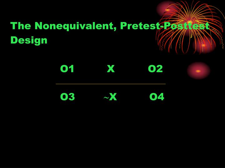 The Nonequivalent, Pretest-Posttest