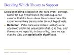 deciding which theory to support