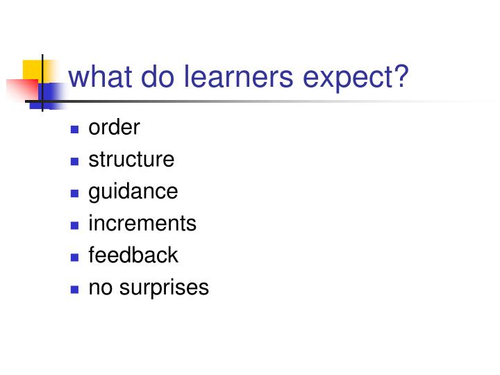 what do learners expect?