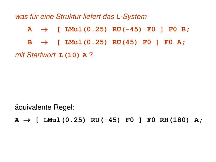 was für eine Struktur liefert das L-System