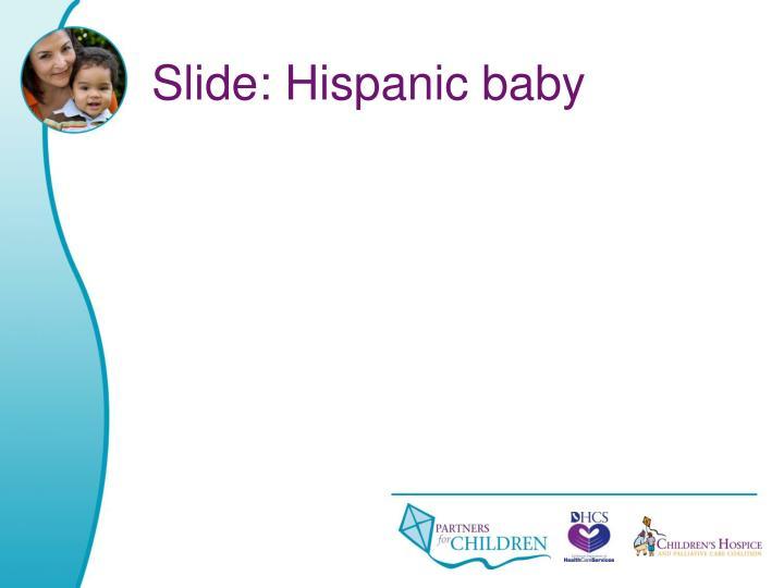 Slide: Hispanic baby