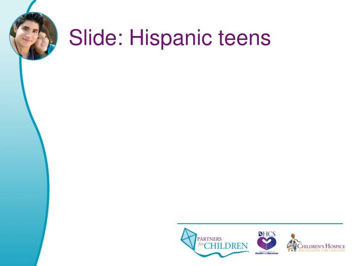 Slide: Hispanic teens