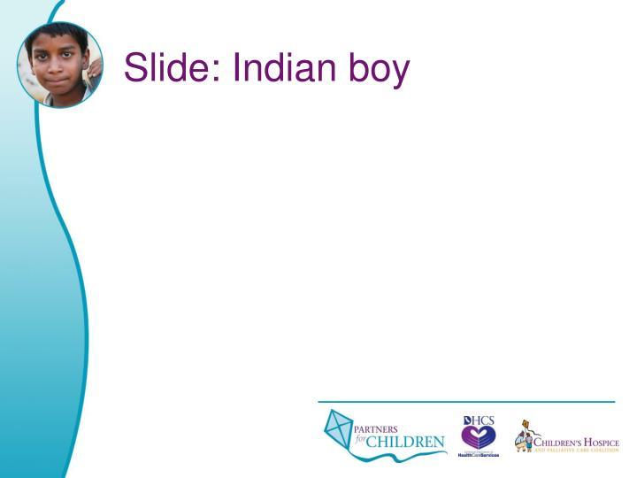 Slide: Indian boy