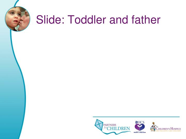 Slide: Toddler and father