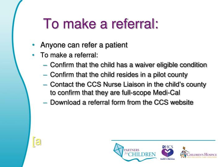 To make a referral: