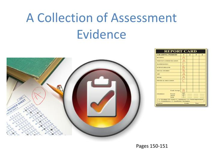 A Collection of Assessment Evidence