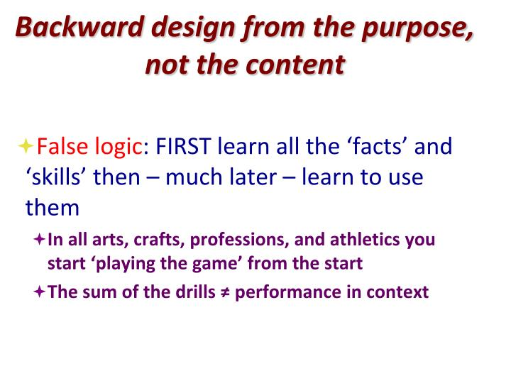 Backward design from the purpose, not the content