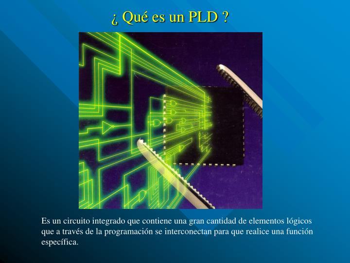 ¿ Qué es un PLD ?